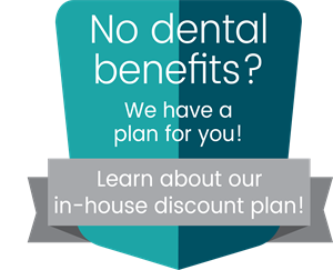 We Have a Dental Plan for You!